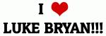 I Love LUKE BRYAN!!!