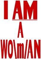 I AM A WO\m/AN