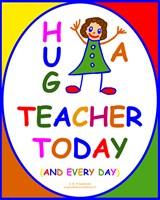 HUG A TEACHER TODAY