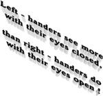 Left-handers see more