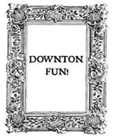 Downton Fun!