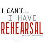 I Can't - I Have Rehearsal