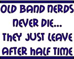Old Band Nerds Never Die