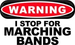 I Stop For Marching Bands