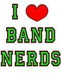 I Love Band Nerds