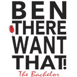 The Bachelor Ben There Want That T-shirts, Clothes