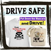 Driver Safety Message Posters, Buttons, T-shirts