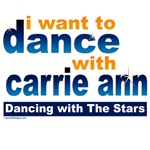 I want to Dance with Carrie Ann T-shirts, Gear