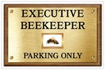 Executive Beekeeper Parking Only