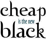 Cheap is the New Black