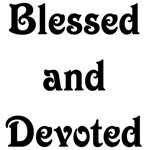 Blessed and Devoted