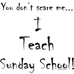 You don't scare me...Sunday School
