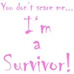 You don't scare me...Survivor 2