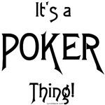 It's a Poker Thing!