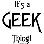 It's a Geek Thing!