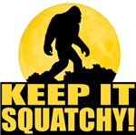 Keep It Squatchy! - Bark at the Moon