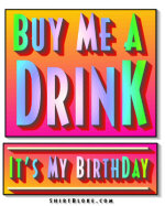 Buy Me A Drink - It's My Birthday.