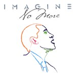 Imagine No More