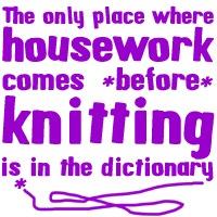 Housework before Knitting
