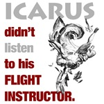 Icarus Didn't Listen to his Flight Instructor