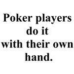 poker players do it