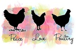 Peace Love And Poultry