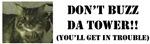 Don't Buzz da Tower!! Bumperstickers