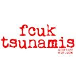FCUK TSUNAMIS