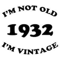 1932 Not Old, Vintage