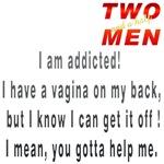 Two and a half Men I am addicted! I have a vagina