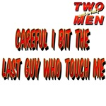 TWO and HALF MEN Careful I bit the last guy joke