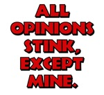 My Opinion Doesn't Stink