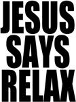 Jesus Says Relax