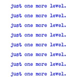 just one more level.