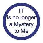 IT No Longer a Mystery