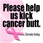 Help US...Kick Breast Cancer Butt ... Raise Funds
