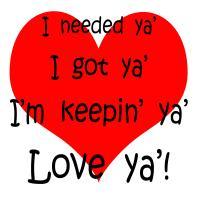 Love Ya'!