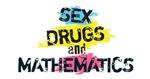 Sex Drugs And Mathematics