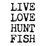 Live Love Hunt Fish