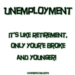 Unemployment is like...
