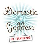 Domestic Goddess (in training)