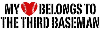 My Heart Belongs To The Third Baseman t-sh