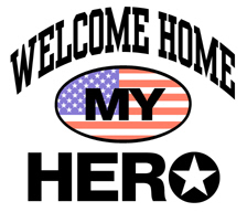 Welcome Home My Hero t-shirts