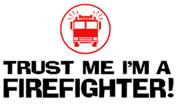 Trust Me I'm A Firefighter! t-shirt