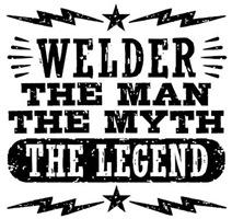 Welder The Man The Myth The Legend t-shirts