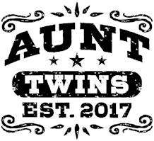 Aunt Twins Est.2017 t-shirts