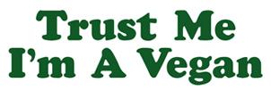 Trust Me I'm a Vegan t-shirt