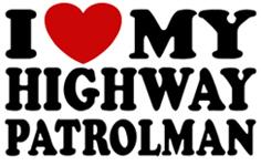 I Love My Highway Patrolman t-shirt