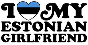 I Love My Estonian Girlfriend t-shirt