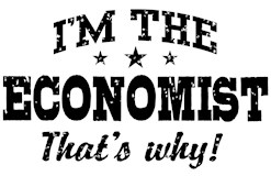 I'm The Economist That's Why t-shi